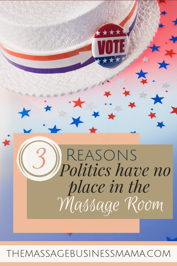 Reasons to Keep Politics Out of Massage